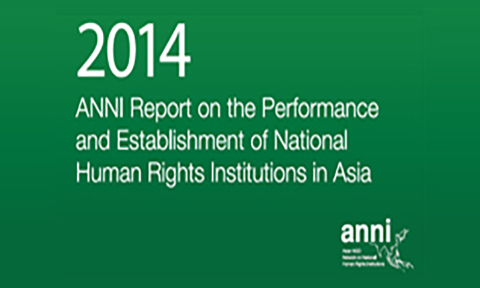 2014 ANNI Report on the Performance and Establishment of National Human Rights Institutions in AsiaFebruary 16, 2015 1:47 pm